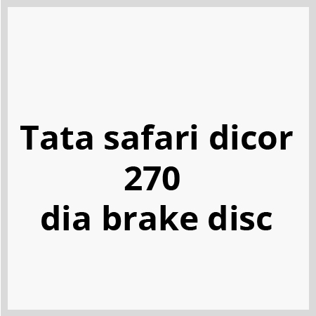 Tata safari dicor 270 dia brake disc