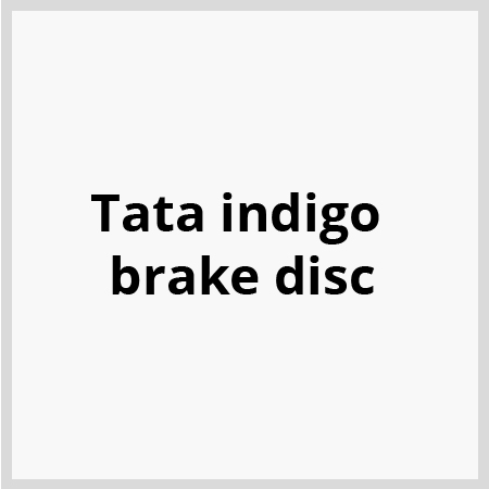Tata indigo brake disc